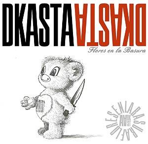 DKasta - próximo nuevo disco Flores en la basura